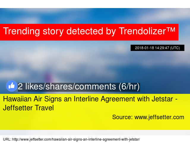 Hawaiian Air Signs An Interline Agreement With Jetstar Jeffsetter