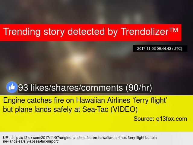 Engine catches fire on hawaiian airlines 8216ferry flight8217 engine catches fire on hawaiian airlines 8216ferry flight8217 but plane lands safely at sea tac video sciox Gallery