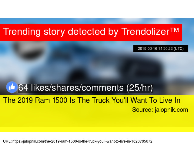 The 2019 Ram 1500 Is The Truck You 39 Ll Want To Live In