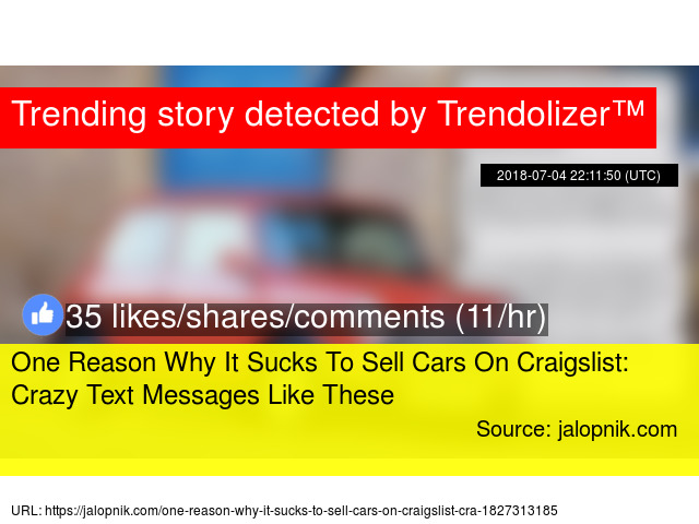 One Reason Why It Sucks To Sell Cars On Craigslist: Crazy Text